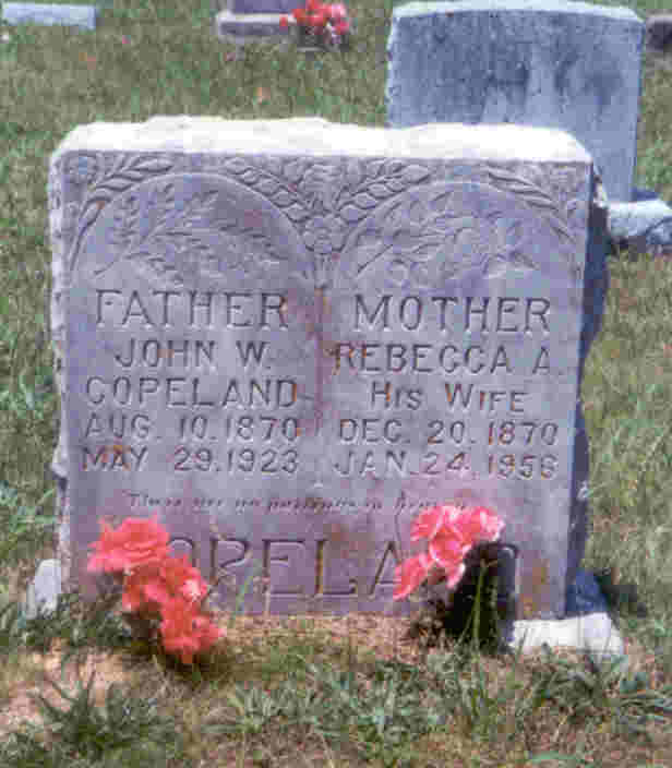 John Willard Copeland Aug 10,1870-May 29, 1923 wife Rebecca Ann Dec 20, 1870- Jan 24, 1956